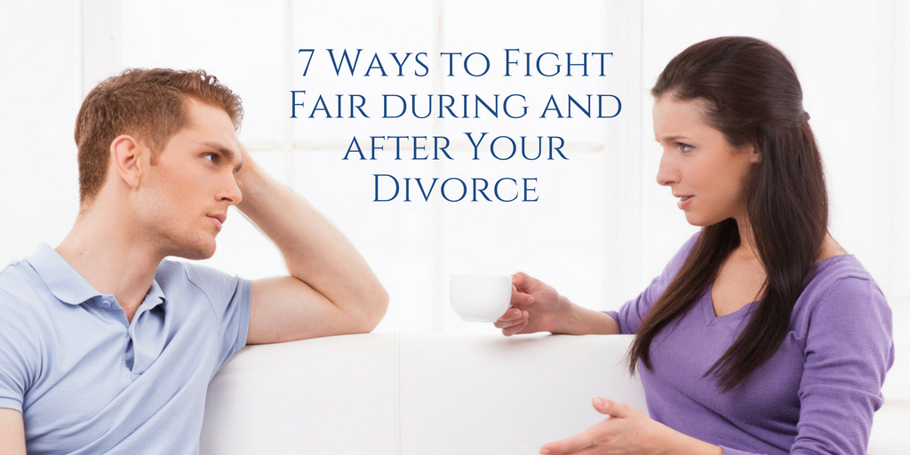 7_Ways_to_Fight_Fair_during_and_after_Your_Divorce.png