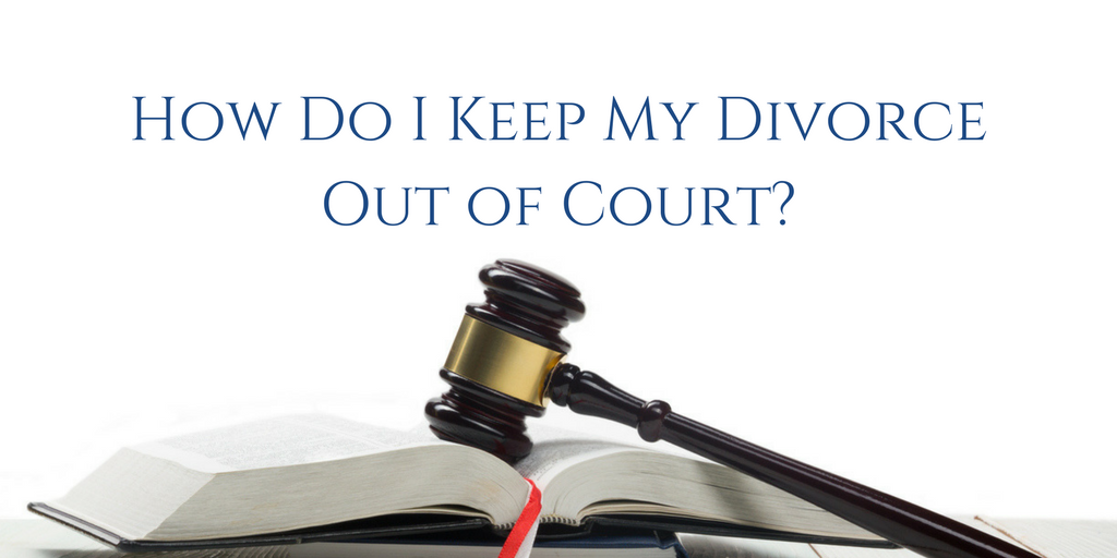 How Do I Keep My Divorce Out of Court