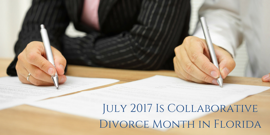July 2017 Is Collaborative Divorce Month in Florida